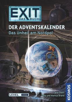 Exit – Das Buch: Der Adventskalender – Das Unheil am Nordpol von Brand,  Inka, Brand,  Markus, Ollefs,  Lena, Schulz,  Burkhard