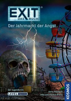 Exit – Das Buch – Der Jahrmarkt der Angst von Brand,  Inka, Brand,  Markus, Christoph,  Silvia, Maybach,  Anna, Schulz,  Burkhard