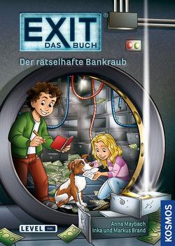 EXIT – Das Buch: Der rätselhafte Bankraub von Brand,  Inka, Brand,  Markus, COMICON S.L./ Beroy + San Julian, Maybach,  Anna, Schulz,  Burkhard