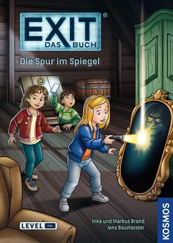 EXIT – Das Buch: Die Spur im Spiegel von Baumeister,  Jens, Brand,  Inka, Brand,  Markus, Schulz,  Burkhard
