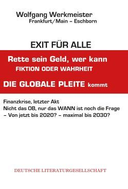 Exit für alle – Rette sein Geld, wer kann Fiktion oder Wahrheit von Werkmeister,  Wolfgang