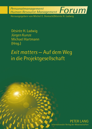 «Exit matters» – Auf dem Weg in die Projektgesellschaft von Hartmann,  Michael, Kunze,  Jürgen, Ladwig,  Désirée H.