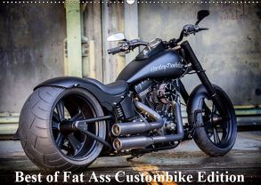 Exklusive Best of Fat Ass Custombike Edition, feinste Harleys mit fettem Hintern (Wandkalender 2019 DIN A2 quer) von Wolf,  Volker