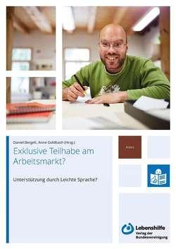 Exklusive Teilhabe am Arbeitsmarkt? von Bergelt,  Daniel, Goldbach,  Anne