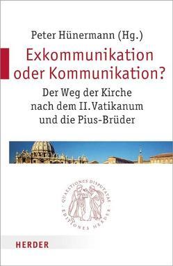 Exkommunikation oder Kommunikation? von Hünermann,  Peter
