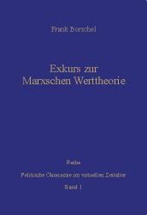 Exkurs zur Marxschen Werttheorie von Borschel,  Frank