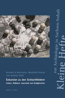 Exkursion zu den Schlachtfeldern Lützen, Roßbach, Auerstedt und Großgörschen von Bachmann,  Gerhard H, Klamm,  Mechthild, Stahl,  Andreas