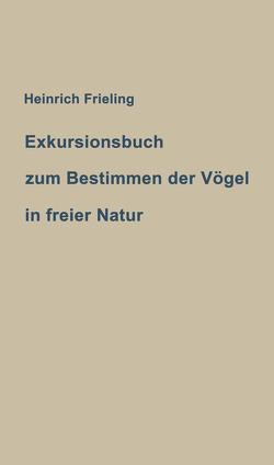 Exkursionsbuch zum Bestimmen der Vögel in freier Natur von Frieling,  Heinrich