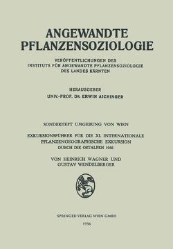 Exkursionsführer für die XI. Internationale Pflanzengeographische Exkursion durch die Ostalpen 1956 von Wagner,  Heinrich, Wendelberger,  Gustav