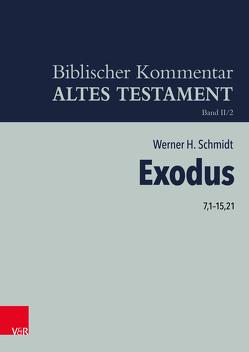 Exodus 7,1-15,21 von Ego,  Beate, Hartenstein,  Friedhelm, Rösel,  Martin, Rüterswörden,  Udo, Schipper,  Bernd U, Schmidt,  Werner H.
