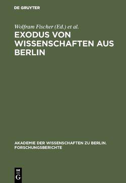 Exodus von Wissenschaften aus Berlin von Fischer,  Wolfram, Hierholzer,  Klaus, Hubenstorf,  Michael, Walther,  Peter Th., Winau,  Rolf