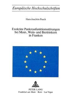 Exokrine Pankreasfunktionsstörungen bei Most-, Wein- und Biertrinkern in Franken von Pusch,  Hans-Joachim