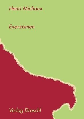 Exorzismen von Celan,  Paul, Hornig,  Dieter, Leonhard,  Kurt, Michaux,  Henri
