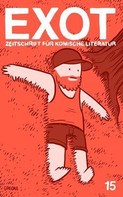 Exot #15 – Zeitschrift für komische Literatur von Kirps,  Francis, Neft,  Johannes, Werner,  Ella Carina, Wirag,  Lino