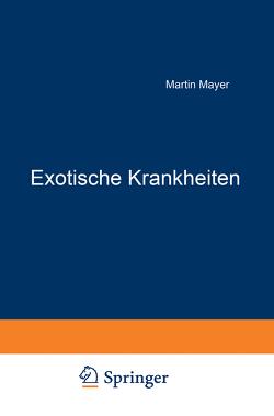 Exotische Krankheiten von Mayer,  Martin