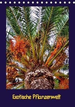 Exotische Pflanzenwelt (Tischkalender 2018 DIN A5 hoch) von Schneller,  Helmut