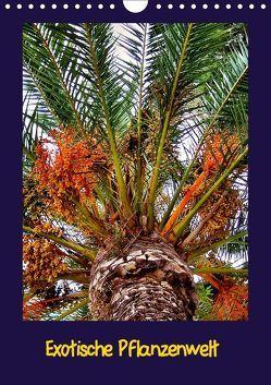 Exotische Pflanzenwelt (Wandkalender 2018 DIN A4 hoch) von Schneller,  Helmut