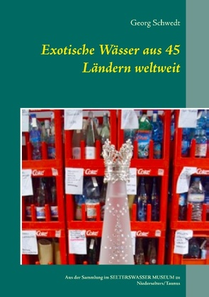 Exotische Wässer aus 45 Ländern weltweit von Schwedt,  Georg