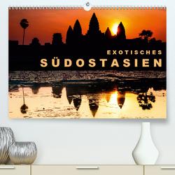 EXOTISCHES SÜDOSTASIEN (Premium, hochwertiger DIN A2 Wandkalender 2020, Kunstdruck in Hochglanz) von Rost,  Sebastian