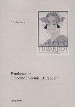 "Exotismus in Giacomo Puccinis ""Turandot"" von Korfmacher,  Peter"
