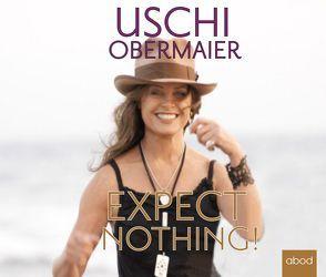 Expect nothing! von Frei,  Sylvia, Obermaier,  Uschi