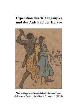 Expedition durch Tanganjika und der Aufstand der Herero von Dose,  Johannes