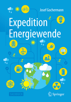 Expedition Energiewende von Gochermann,  Josef