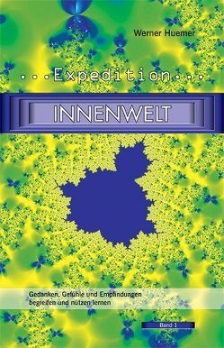 Expedition Innenwelt, Band 1 von Huemer,  Werner