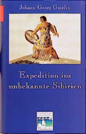 Expedition ins unbekannte Sibirien von Dahlmann,  Dittmar, Gmelin,  Johann G