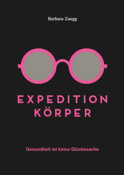 Expedition Körper von Blank,  Oli, Zaugg,  Barbara