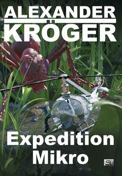 Expedition Mikro von Kröger,  Alexander