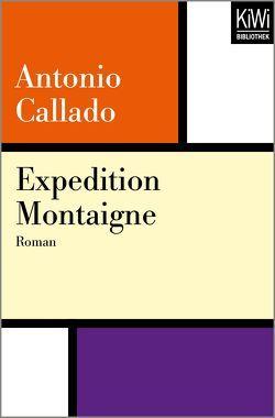 Expedition Montaigne von Callado,  Antonio, von Schweder-Schreiner,  Karin