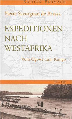 Expedition nach Westafrika von Brazza,  Pierre Savorgnan de, Osten,  Esther von der, Streiter,  Anja