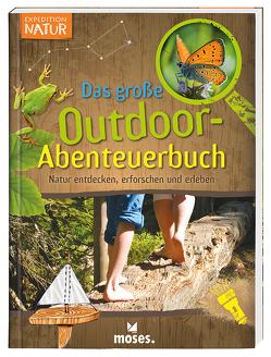 Expedition Natur – Das große Outdoor-Abenteuerbuch von Oftring,  Bärbel