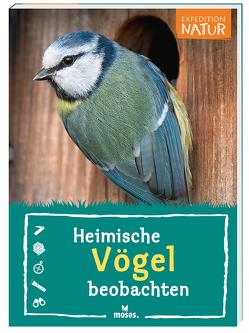 Expedition Natur: Heimische Vögel beobachten von Oftring,  Bärbel