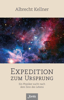 Expedition zum Ursprung von Kellner,  Albrecht