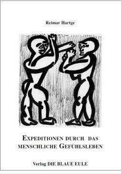 Expeditionen durch das menschliche Gefühlsleben von Hartge,  Reimar