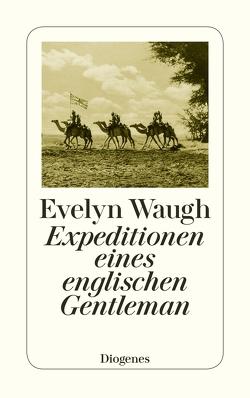 Expeditionen eines englischen Gentleman von Fienbork,  Matthias, Waugh,  Evelyn