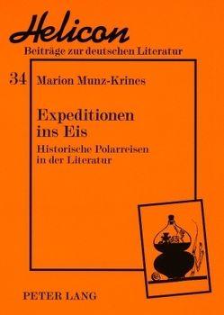Expeditionen ins Eis von Munz-Krines,  Marion