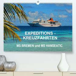 Expeditions-Kreuzfahrten MS BREMEN und MS HANSEATIC (Premium, hochwertiger DIN A2 Wandkalender 2021, Kunstdruck in Hochglanz) von Pfaff,  Hans-Gerhard