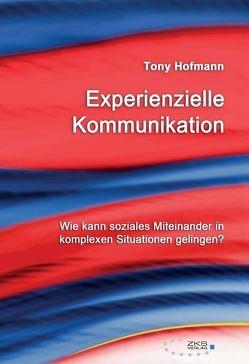 Experienzielle Kommunikation von Tony,  Hofmann