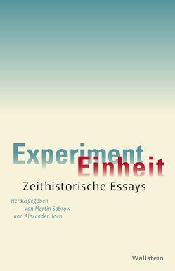 Experiment Einheit von Koch,  Alexander, Sabrow,  Martin