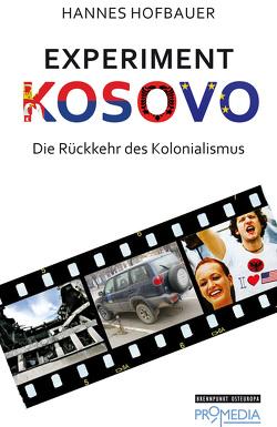 Experiment Kosovo von Hofbauer,  Hannes