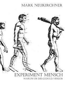 Experiment Mensch von Neukirchner,  Mark