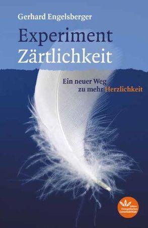 Experiment Zärtlichkeit von Engelsberger,  Gerhard