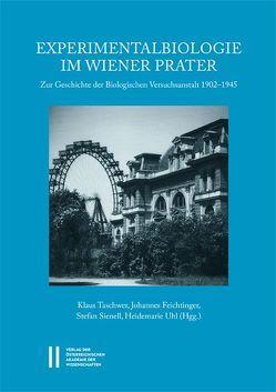 Experimentalbiologie im Wiener Prater von Feichtinger,  Johannes, Sienell,  Stefan, Taschwer,  Klaus, Uhl,  Heidemarie