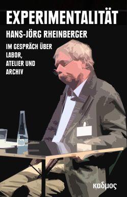 Experimentalität von Rheinberger,  Hans Jörg