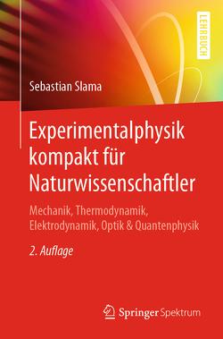 Experimentalphysik kompakt für Naturwissenschaftler von Slama,  Sebastian