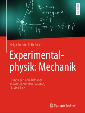Experimentalphysik: Mechanik von Kumrić,  Helga, Röser,  Felix