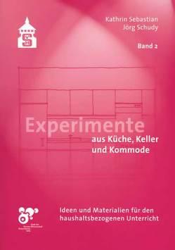 Experimente aus Küche, Keller und Kommode von Schudy,  Jörg, Sebastian,  Kathrin